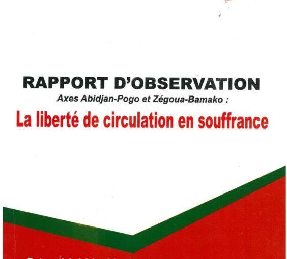 Rapport d'observation – Axes Abidjan-Pogo et Zégoua-Bamako : La liberté de circulation en souffrance